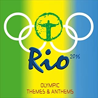 Rio 2016 (Olympic Themes & Anthems)