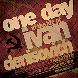One Day in the Life of Ivan Denisovich                   By:                                                                                                                                 Aleksandr Solzhenitsyn                               Narrated by:                                                                                                                                 Richard Brown                      Length: 5 hrs and 8 mins     194 ratings     Overall 4.1