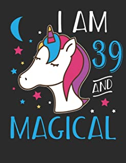 I Am 39 And Magical: Blank Line Notebook (8.5 x 11 - 110 pages)