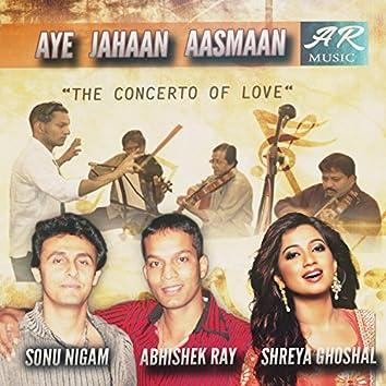 Aye Jahaan Aasmaan-The Concerto of Love (feat. Sonu Nigam)