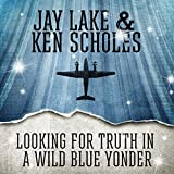 Looking for Truth in a Wild Blue Yonder