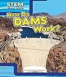 How Do Dams Work? (Stem Waterworks)