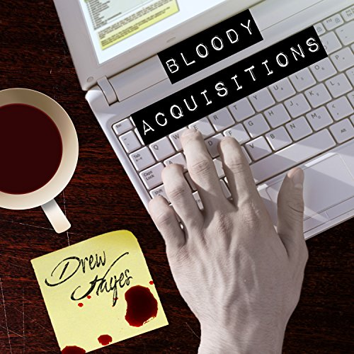 Bloody Acquisitions     Fred, the Vampire Accountant, Book 3              Written by:                                                                                                                                 Drew Hayes                               Narrated by:                                                                                                                                 Kirby Heyborne                      Length: 9 hrs and 52 mins     11 ratings     Overall 4.8