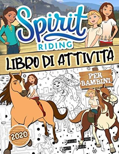 Spirit Riding Libro Di Attività: Spirit Riding Free Libro Di Attività Per I Bambini: Mix Intelligente Di Quanti Gioco, Colorazione, Trova L'ombra Corretta, Completa Il Quadro, Punto A Punto!