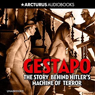 Gestapo: The Story Behind Hitler's Machine of Terror                   Written by:                                                                                                                                 Lucas Saul                               Narrated by:                                                                                                                                 Dugald Bruce Lockhart                      Length: 3 hrs and 39 mins     Not rated yet     Overall 0.0