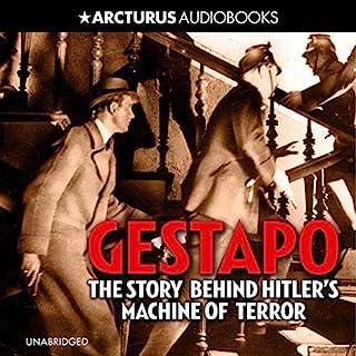 Gestapo: The Story Behind Hitler's Machine of Terror cover art