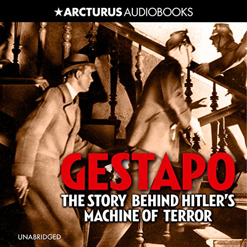 Gestapo: The Story Behind Hitler's Machine of Terror audiobook cover art