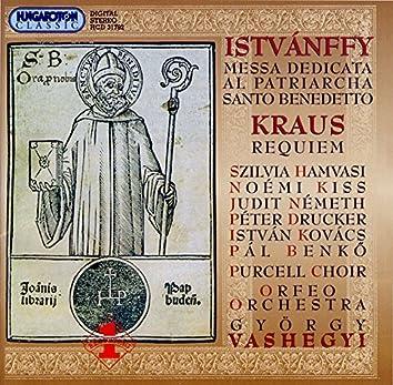 Istvanffy: Messa Dedicata Al Patriarcha Santo Benedetto / Kraus: Requiem