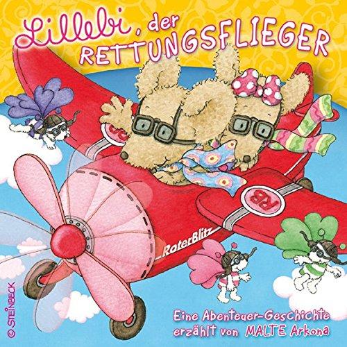 Lillebi, der Rettungsflieger (7): Eine Abenteuer-Geschichte erzählt von Malte Arkona.