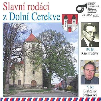 Slavní rodáci z Dolní Cerekve / K.Pádivý, B.Smišovský