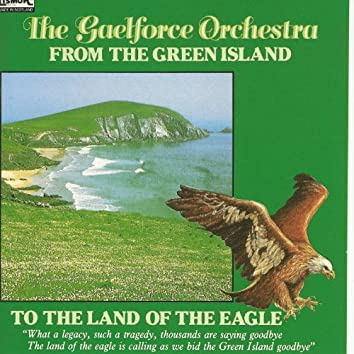 From The Green Island To The Land Of The Eagle
