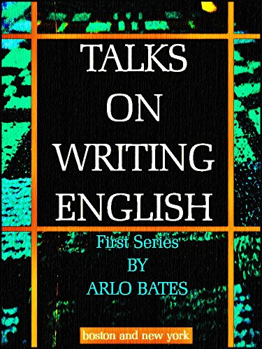 Talks on Writing English: First Series (English Edition)