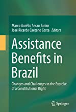 Assistance Benefits in Brazil: Changes and Challenges to the Exercise of a Constitutional Right (English Edition)