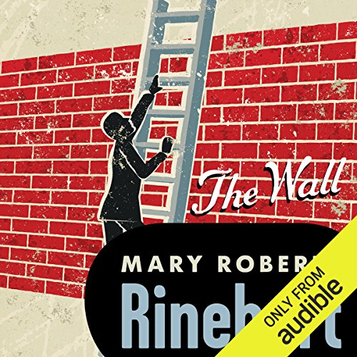 Wall                   By:                                                                                                                                 Mary Roberts Rinehart                               Narrated by:                                                                                                                                 Amy Rubinate                      Length: 11 hrs and 50 mins     24 ratings     Overall 4.0