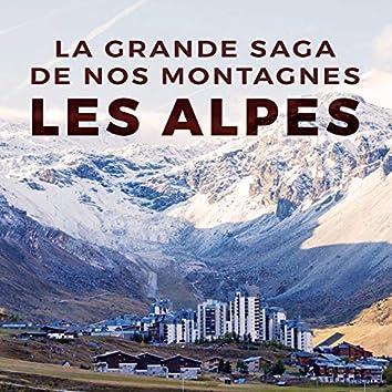 La grande saga de nos montagnes : les Alpes. (Musique originale du documentaire de Frédéric Brunnquell)