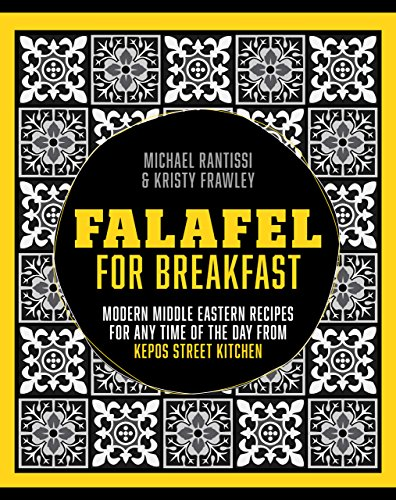 Falafel For Breakfast: Modern Middle Eastern Recipes for the Shared Table from Kepos Street Kitchen (English Edition)