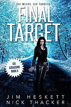 Final Target (Six Assassins Book 6) by [Jim Heskett, Nick Thacker]