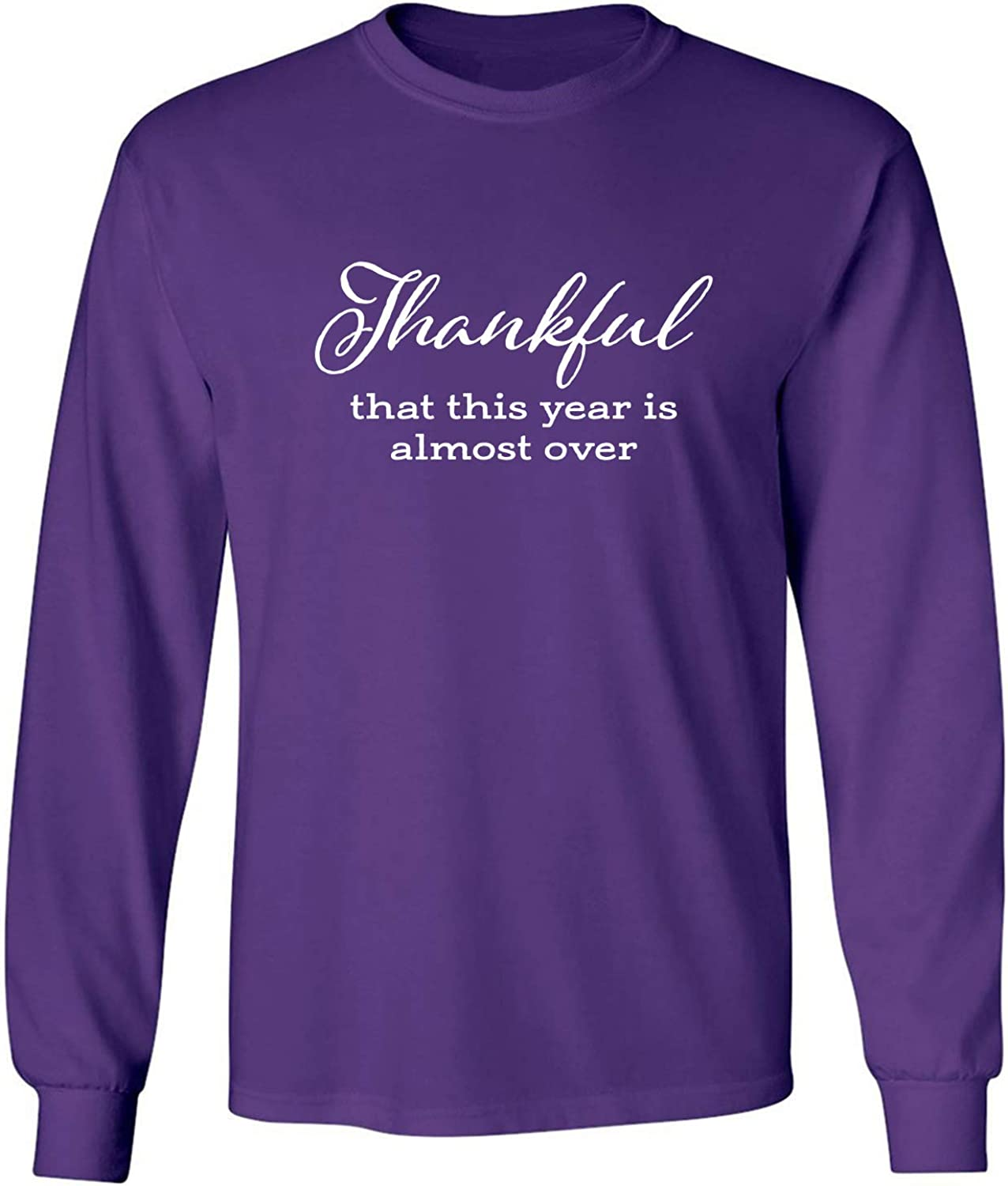 Thankful This Year is Almost Over Adult Long Sleeve T-Shirt in Purple - XXX-Large
