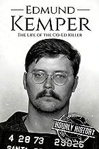 Edmund Kemper: The Life of the Co-ed Killer