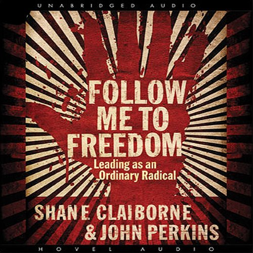 Follow Me to Freedom     Leading as an Ordinary Radical              By:                                                                                                                                 John Perkins,                                                                                        Shane Claiborne                               Narrated by:                                                                                                                                 Valmont Thomas,                                                                                        Eddie Lopez                      Length: 8 hrs and 3 mins     33 ratings     Overall 3.8