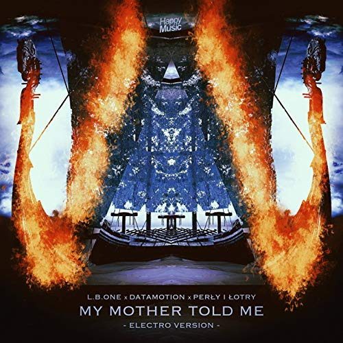 My Mother Told Me (Electro Version)