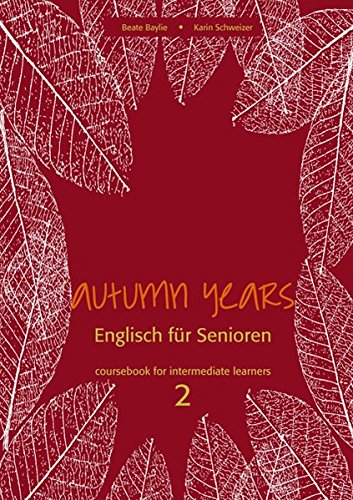 Autumn Years - Englisch für Senioren 2 - Intermediate Learners - Coursebook: Coursebook for Intermediate Learners - Buch mit Audio CD und MP3-Download