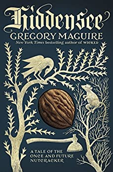 Hiddensee: A Tale of the Once and Future Nutcracker by [Gregory Maguire]