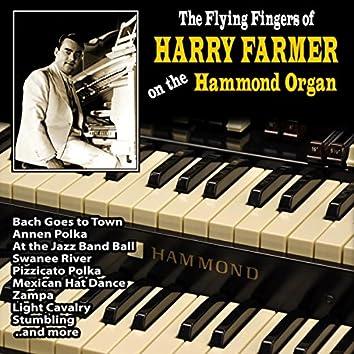 The Flying Fingers of Harry Farmer on the Hammond Organ