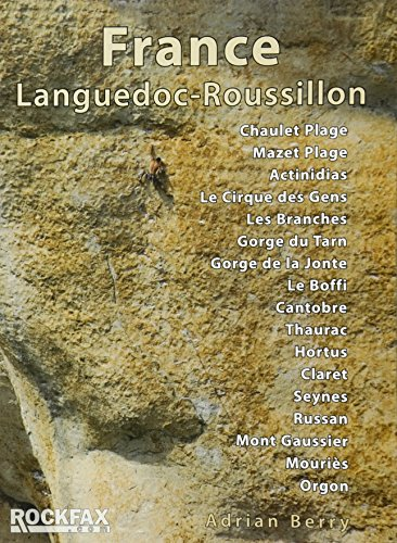 France: Languedoc - Roussillon: Rock Climbing Guide (Rockfax Climbing Guide S.)