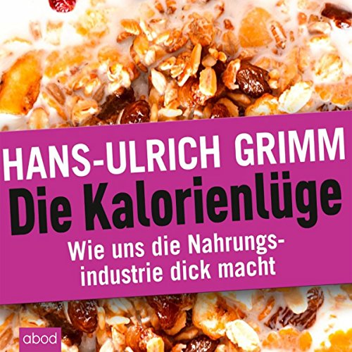 Die Kalorienlüge     Wie uns die Nahrungsindustrie dick macht              By:                                                                                                                                 Hans-Ulrich Grimm                               Narrated by:                                                                                                                                 Julian Ignatowitsch                      Length: 7 hrs and 13 mins     Not rated yet     Overall 0.0