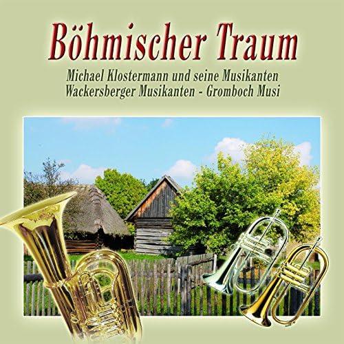 Klostermann Michael, Gromboch Musi & Wackersberger Musikanten