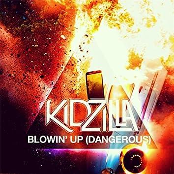 Blowin' Up (Dangerous)