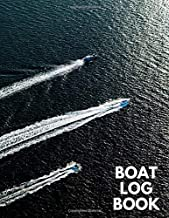 """Boat Log Book: Ship Maintenance Logbook, Mariners Routine Inspection Logbook Journal, Safety and Repairs Maintenance Notebook, Marine Supplies and ... x 11"""" with 110 pages. (Ship Maintenance Logs)"""