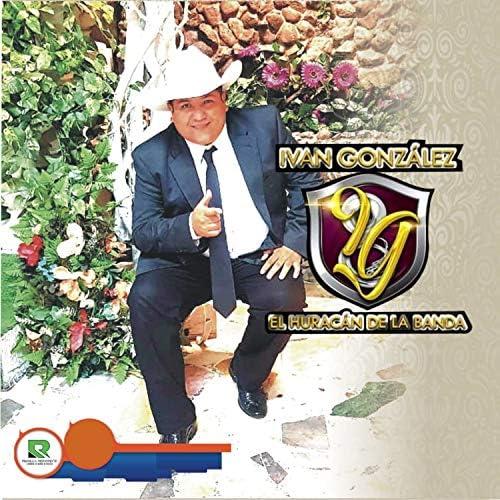 Ivan Gonzalez El Huracan De La Banda