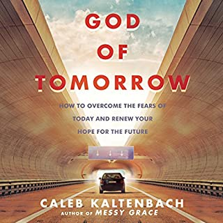 God of Tomorrow: How to Overcome the Fears of Today and Renew Your Hope for the Future audiobook cover art