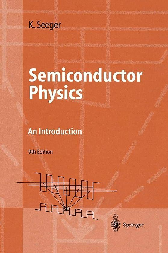 フィクショングラマーわずらわしいSemiconductor Physics: An Introduction (Advanced Texts in Physics)