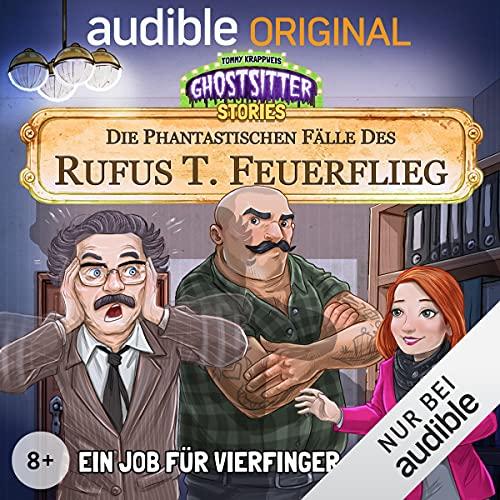 Ein Job für Vierfinger-Franz - Die phantastischen Fälle des Rufus T. Feuerflieg 9 Titelbild