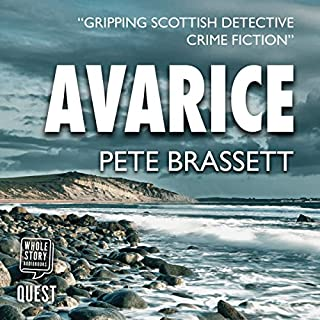 Avarice                   By:                                                                                                                                 Pete Brassett                               Narrated by:                                                                                                                                 James Gillies                      Length: 4 hrs and 56 mins     9 ratings     Overall 4.4