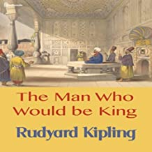 The Man Who Would be King (illustrated):  by Rudyard Kipling