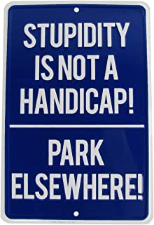 TG,LLC Stupidity is Not A Handicap Funny Metal No Parking Sign US Made Embossed Aluminum