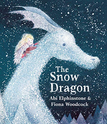 The Snow Dragon: The perfect book for cold winter's nights, and cosy Christmas mornings.