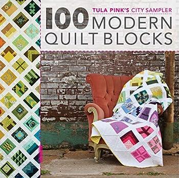 Tula Pink s City Sampler  100 Modern Quilt Blocks