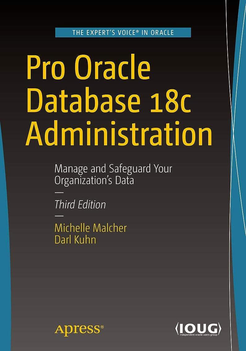 経済的プラスチックハッピーPro Oracle Database 18c Administration: Manage and Safeguard Your Organization's Data (English Edition)