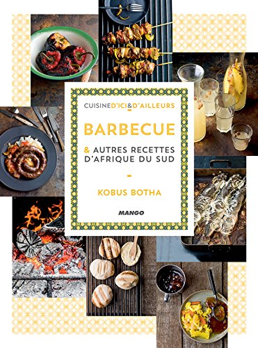 Barbecue et autres recettes d'Afrique du sud (Cuisine d'ici et d'ailleurs) (French Edition)