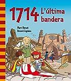 1714. L'última bandera (Descubre el mundo y la Historia)