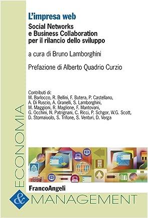 Limpresa web. Social Networks e Business Collaboration per il rilancio dello sviluppo (Economia e management Vol. 38)