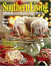 Southern Living 2004 Annual Recipes (Southern Living Annual Recipes)