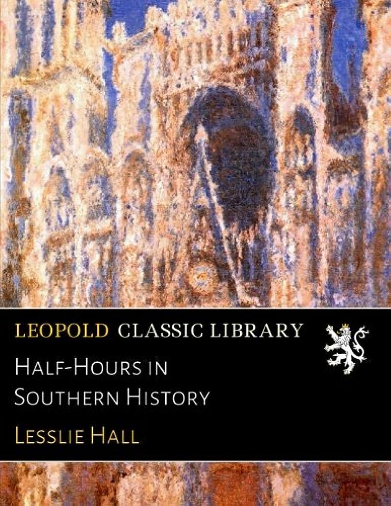 ジャベスウィルソン予備せがむHalf-Hours in Southern History