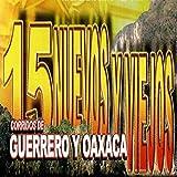 15 Nuevos Y Viejos - Corridos De Guerrero Y Oaxaca