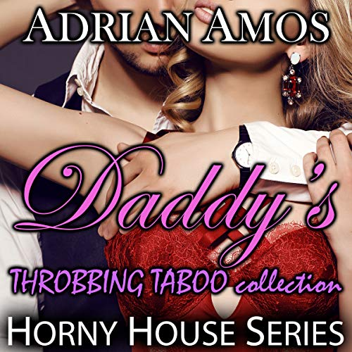 Daddy's Throbbing Taboo Collection: 20 Books from Horny House Series cover art